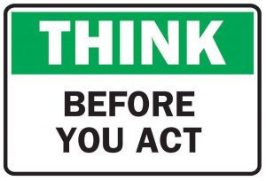 Think before act